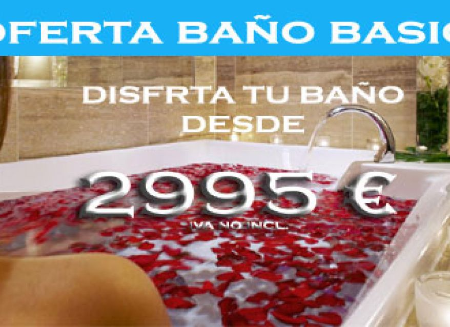 OFERTA Reforma tu baño por 2995 €